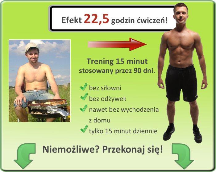 Efekt 22,5 godzin ćwiczeń! Trening 15 minut stosowany przez 90 dni. Bez siłowni, bez odżywek, nawet bez wychdozenia z domu, tylko 15 minut dziennie! Niemożliwe? Przekonaj się!